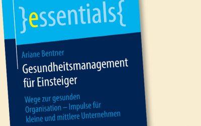 Gesundheitsmanagement für Einsteiger. Wege zur gesunden Organisation – Impulse für kleine und mittlere Unternehmen.